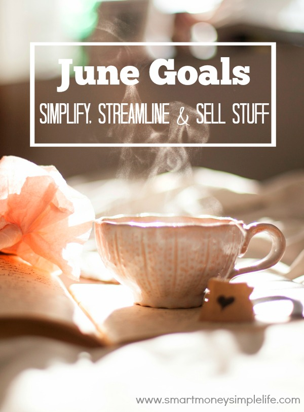 June Goals simplify streamline and sell stuff