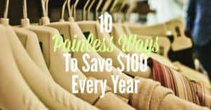 painless ways to save $100 every year