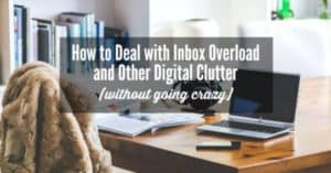 how to deal with digital clutter