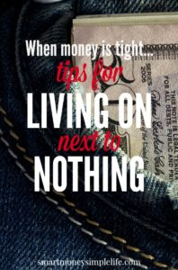 tips for living on next to nothing when money is tight