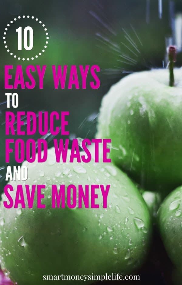 easy ways to reduce food waste and save money
