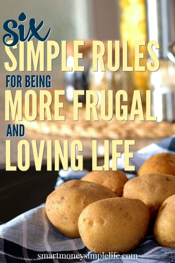 6 simple rules for being more frugal and loving life