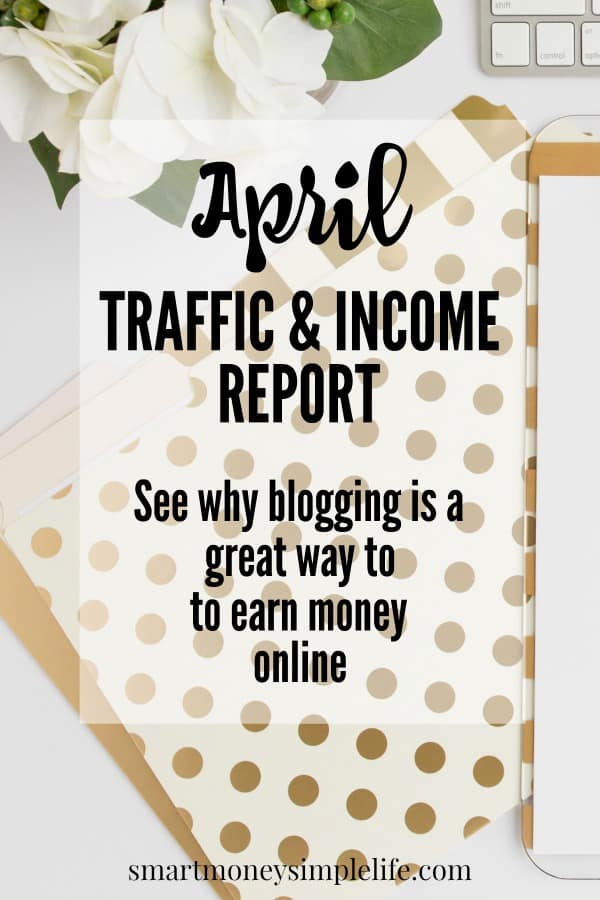 April blog traffic and income report why blogging is a great way to make money online