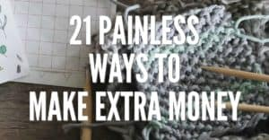 Legitimate ways to make extra money! Your side hustle success starts here. 21 painless ways to make extra money.