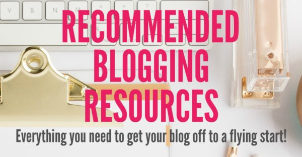 Recommended Blogging Resources: Everything you need to know to get your blog off to a flying start.
