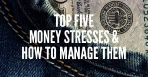Money Stresses: We've all had them at some point in our lives. Here are the top 5 money stresses and how to manage them. Start with...