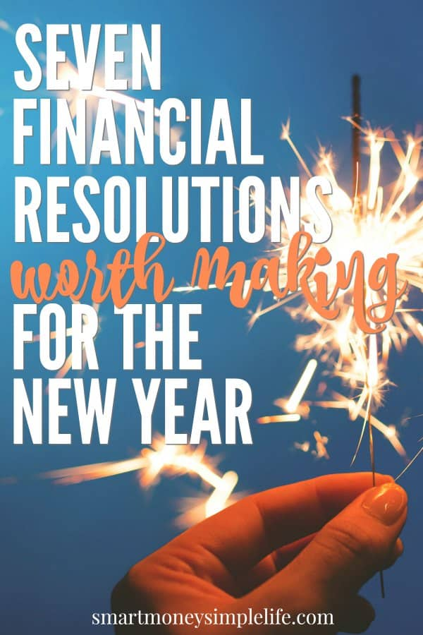 Financial resolutions worth keeping! Stick to these seven personal finance basics and you're well on your way to an awesome new year.